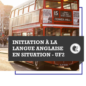 Initiation à la langue anglaise en situation - UF1