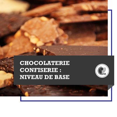 Chocolaterie-confiserie : niveau de base